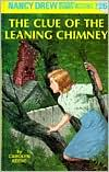 The Clue of the Leaning Chimney (Nancy Drew Series #26)
