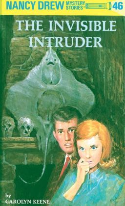 The Invisible Intruder (Nancy Drew Series #46)