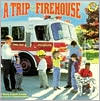A Trip to the Firehouse