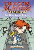 The New Kid at School (Dragon Slayers' Academy Series #1)