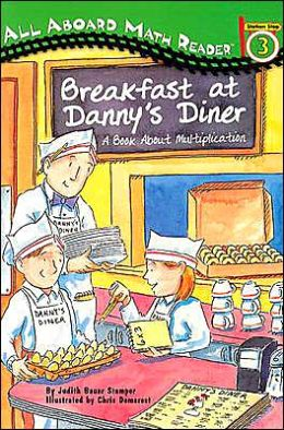 All Aboard Math Reader Station Stop 3 Breakfast at Danny's Diner: A BookAbout Multiplication: A Book About Multiplication