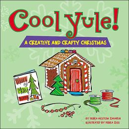 Cool Yule! A Creative and Crafty Christmas