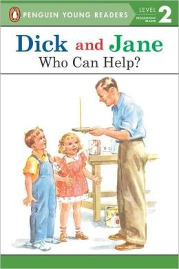 Dick and Jane: Who Can Help?