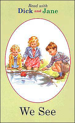 We See (Read with Dick and Jane Series)