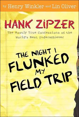 Night I Flunked My Field Trip (Hank Zipzer Series #5)