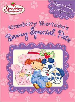 Strawberry Shortcake's Berry Special Pets