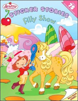 Strawberry Shortcake: Filly Show: Sticker Stories