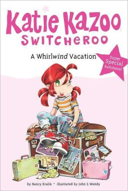 A Whirlwind Vacation (Katie Kazoo, Switcheroo Super Special Series)