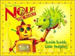 Nova's Ark: Twinkle Twinkle, Little Hedgehog: David Kirk's Nova the Robot