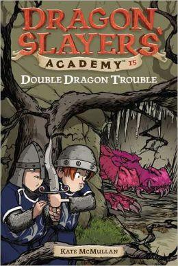 Double Dragon Trouble (Dragon Slayer's Academy Series #15)