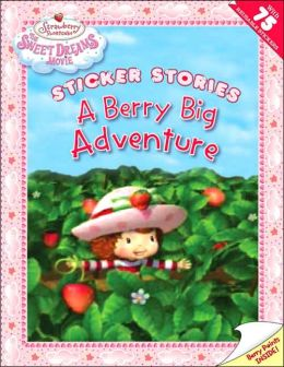 Berry Big Adventure: The Sweet Dreams Movie (Strawberry Shortcake Series)