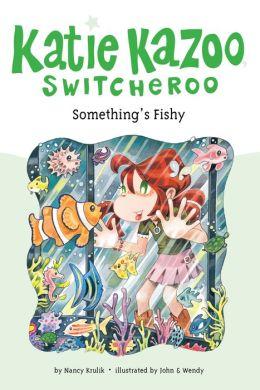 Something's Fishy (Katie Kazoo, Switcheroo Series #26)