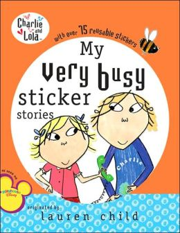 My Very Busy Sticker Stories (Charlie and Lola Series)