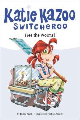 Free the Worms! (Katie Kazoo, Switcheroo Series #28)