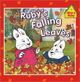 Ruby's Falling Leaves (Max and Ruby Series)