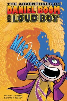 Mac Attack! (The Adventures of Daniel Boom, Loud Boy Series #2)