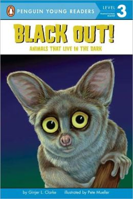 Black Out!: Animals That Live in the Dark: Animals That Live in the Dark