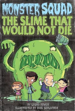The Slime That Would Not Die (Monster Squad Series #1)