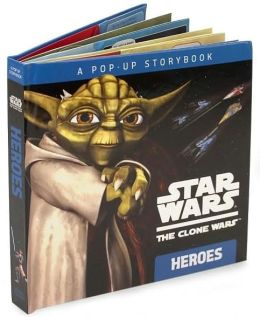 Star Wars The Clone Wars TV Series: Heroes: A Pop-up Storybook