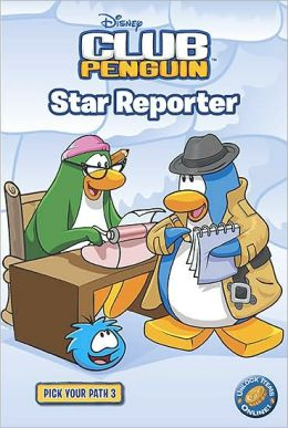 Star Reporter (Disney Club Penguin Series: Pick Your Path #3)