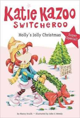 Holly's Jolly Christmas (Katie Kazoo, Switcheroo Super Special Series)