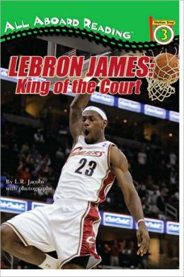 LeBron James: King of the Court