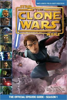 Star Wars Clone Wars the Official Episode Guide: Season 1