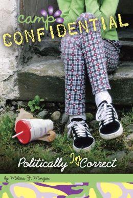 Politically Incorrect (Camp Confidential Series #23)