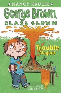 Trouble Magnet (George Brown, Class Clown Series #2)