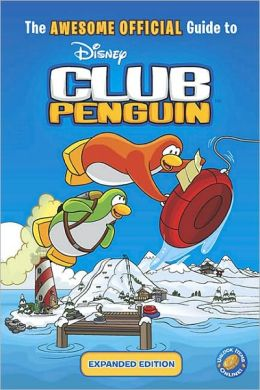 The Awesome Official Guide to Club Penguin: Expanded Edition: Expanded Edition