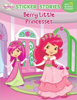 Berry Little Princesses (Strawberry Shortcake Series)
