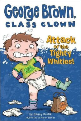 Attack of the Tighty Whities! (George Brown, Class Clown Series #7)