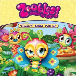 Talent Show Mix-up (Zoobles! Series)