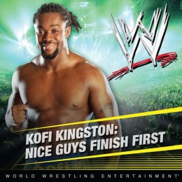 Kofi Kingston: Nice Guys Finish First