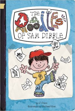 The Doodles of Sam Dibble (Doodles of Sam Dibble Series #1)