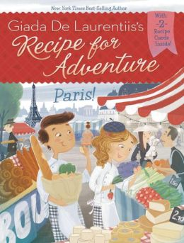 Paris! (Recipe for Adventure Series #2)