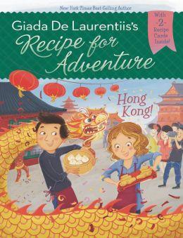 Hong Kong! (Recipe for Adventure Series #3)