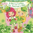 Book Cover Image. Title: A Berry Lucky St. Patrick's Day, Author: Mickie Matheis