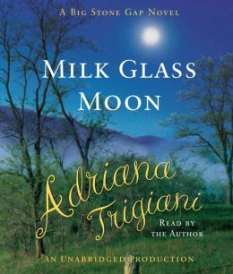 Milk Glass Moon: Big Stone Gap Series, Book 3
