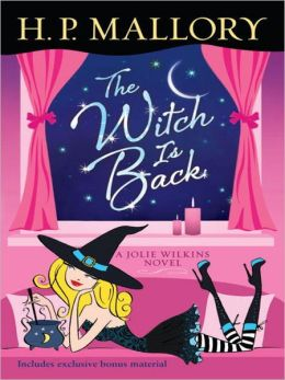 The Witch Is Back: Jolie Wilkins Series, Book 4