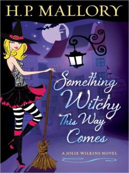 Something Witchy This Way Comes: Jolie Wilkins Series, Book 5