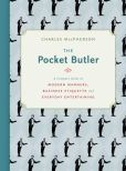 Book Cover Image. Title: The Pocket Butler:  A Compact Guide to Modern Manners, Business Etiquette and Everyday Entertaining, Author: Charles MacPherson