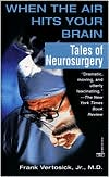 When the Air Hits Your Brain: Tales of Neurosurgery