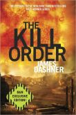 Book Cover Image. Title: The Kill Order (B&N Exclusive Edition), Author: James Dashner