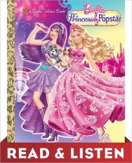 The Princess and the Popstar (Barbie Series): Read & Listen Edition