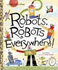 Book Cover Image. Title: Robots, Robots Everywhere!, Author: Sue Fliess