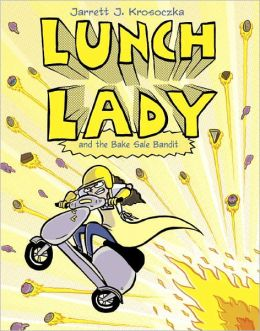 Lunch Lady and the Bake Sale Bandit (Lunch Lady Series #5)