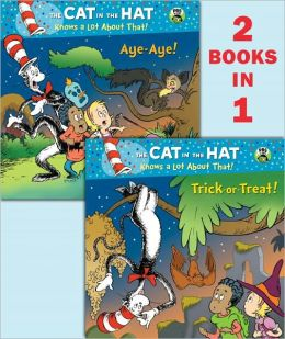 Trick-or-Treat!/Aye-Aye! (The Cat in the Hat Knows a Lot About That Series)
