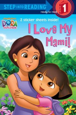 I Love My Mami! (Dora the Explorer Series)