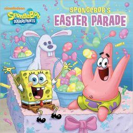 SpongeBob's Easter Parade (SpongeBob SquarePants Series)